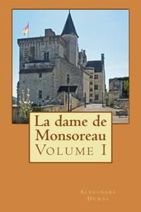 image of La dame de Monsoreau: Volume I: Volume 1