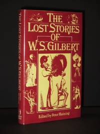 The Lost Stories of W.S. Gilbert