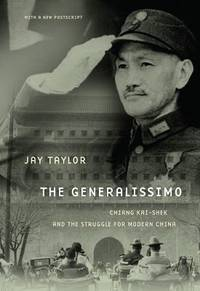 The Generalissimo : Chiang Kai-Shek and the Struggle for Modern China