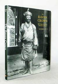The Raven Crown The Origins of Buddhist Monarchy in Bhutan