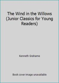 The Wind in the Willows (Junior Classics for Young Readers)
