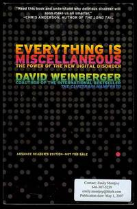 Everything Is Miscellaneous: The Power of the New Digital Disorder by  David Weinberger - Paperback - 2007 - from Bookmarc's and Biblio.com