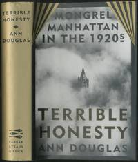 Terrible Honesty: Mongrel Manhattan in the 1920s
