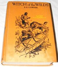 Witch of the Wilds: a Story of Adventure in the Northern Snows