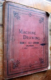 MACHINE DRAWING For The Use Of Engineering Students In Science And Technical Schools And Colleges...