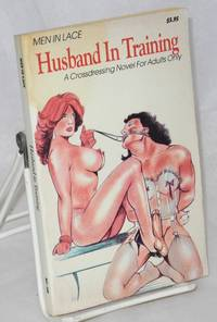 Husband in training; a crossdressing novel for adults only