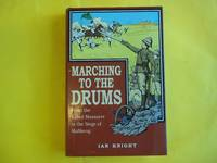 Marching to the Drums. From the Kabul Massacre to the Siege of Mafikeng.