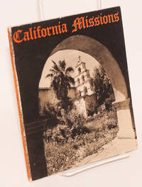 California Missions: a guide to the historic trails of the padres