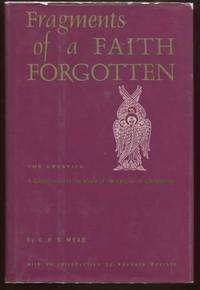 Fragments of a Faith Forgotten: The Gnostics: A Contribution to the Study  of the Origins of Christianity