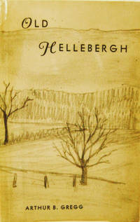 Old Hellebergh:  Historical Sketches of the Old Manor of Rensselaerwyck,  Including an Account of the Anti-Rent Wars, the Glass House and Henry R.  Schoolcraft