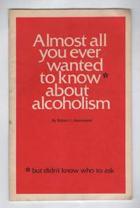 Almost All You Ever Wanted to Know About Alcoholism, But Didn't Know Who to Ask