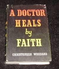 A Doctor Heals By Faith
