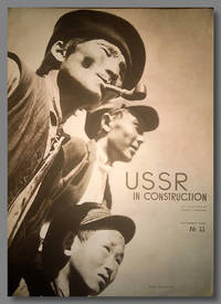 USSR IN CONSTRUCTION A MONTHLY ILLUSTRATED MAGAZINE  [Whole Number 11] by  A Alexandrov - 1932 - from William Reese Company - Literature ABAA-ILAB (SKU: WRCLIT76602)