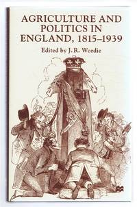 Agriculture and Politics in England 1815-1939