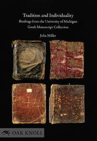 TRADITION AND INDIVIDUALITY, BINDINGS FROM THE UNIVERSITY OF MICHIGAN GREEK MANUSCRIPT COLLECTION