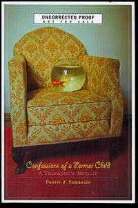Confessions of a Former Child: A Therapist's Memoir by  Daniel J Tomasulo - Paperback - 2008 - from Bookmarc's (SKU: EC28184BB)