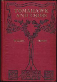 Tomahawk and Cross: A Tale of Colonial Days by  William N HARLEY - Hardcover - 1910 - from Main Street Fine Books & Manuscripts, ABAA (SKU: 33090)
