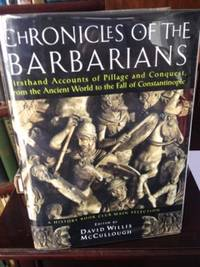 image of Chronicles of the Barbarians: Firsthand Accounts of Pillage and Conquest from the Ancient World to the Fall of Constantinople
