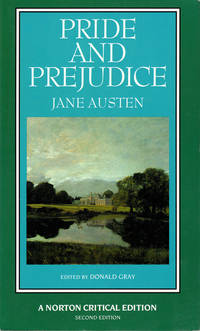 Pride and Prejudice: An Authoritative Text Backgrounds and Sources Criticism (Norton Critical Editions)