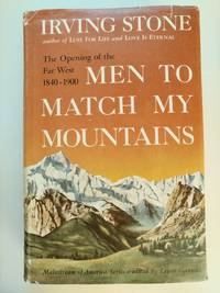 Men to Match My Mountains by  Irving Stone - First Edition Stated - 1956 - from BookRanger and Biblio.com