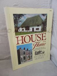 House and Home; A History of the Small English House