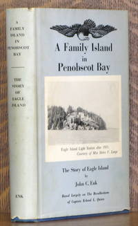 image of A FAMILY ISLAND IN PENOBSCOT BAY, THE STORY OF EAGLE ISLAND