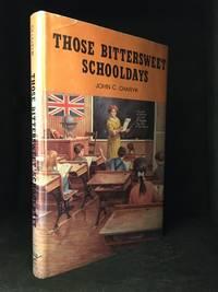 Those Bittersweet Schooldays (Publisher series: Little White Schoolhouse.)
