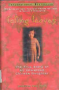 Falling Leaves : The True Story of an Unwanted Chinese Daughter