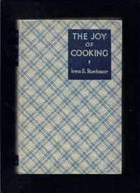 The Joy Of Cooking;  A Compilation Of Reliable Recipes With A Casual Culinary Chat