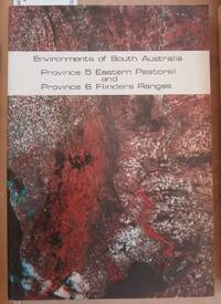 image of Environments of South Australia Province 5 Eastern Pastoral and Province 6 Flinders Ranges with Map