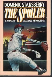 The Spoiler - Novel Of Baseball And Murder