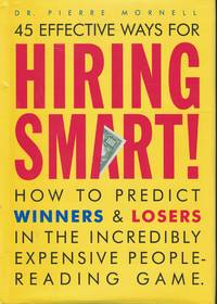 image of Hiring Smart - 45 Effective Ways How to Predict Winners and Losers in the  Incredibly Expensive People Reading Game