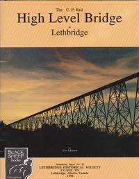C.P. Rail High Level Bridge at Lethbridge