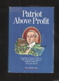 image of Patriot Above Profit A Portrait of Thomas Nelson, Jr. , Who Supported the  American Revolution with His Purse and Sword
