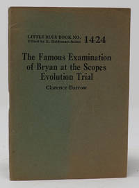 The Famous Examination of Bryan At the Scopes Evolution Trial