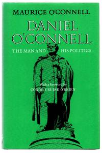 Daniel O'Connell: The Man and His Politics