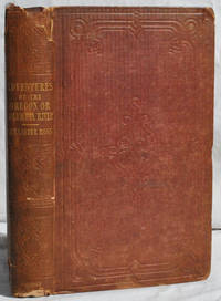 """Adventures of the First Settlers on the Oregon or Columbia River: Being a Narrative of the Expedition Fitted Out by John Jacob Astor, to Establish the """"Pacific Fur Company;"""" With an Account of some Indian Tribes on the Coast of the Pacific"""