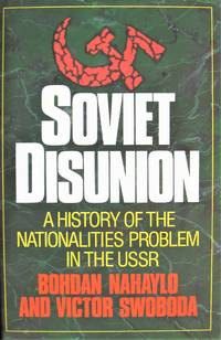 image of Soviet Disunion. A History of the Nationalities Problem in the Ussr