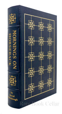 MORNINGS ON HORSEBACK Easton Press by David McCullough - First Edition; First Printing - 1988 - from Rare Book Cellar and Biblio.co.uk