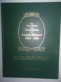 The Ancestors and Descendants of Joseph Skinner  1803 -1857