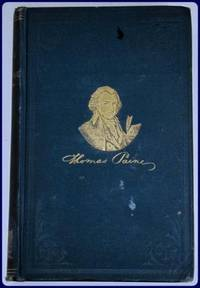 THE LIFE OF THOMAS PAINE WITH CRITICAL AND EXPLANATORY OBSERVATIONS ON HIS WRITINGS.