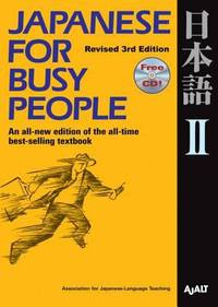 Japanese for Busy People II : Third Revised Edition Incl. 1 CD
