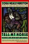 image of Tell My Horse: Voodoo and Life in Haiti and Jamaica