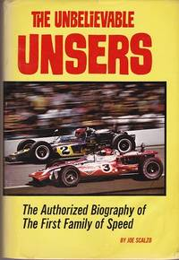 image of The Unbelievable Unsers : The Authorized Biography of the First Family of Speed