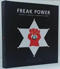 Freak Power : Hunter S. Thompson's Campaign for Sheriff