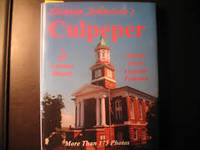 Culpeper: A 20th Century History - Stories, Facts, Legends, Folklore