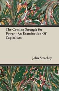 image of The Coming Struggle for Power - An Examination Of Capitalism