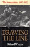 Drawing the Line the Korean War, 1950-1953