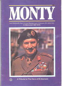 MONTY:  A TRIBUTE TO THE HERO OF EL ALAMEIN.  FIELD MARSHAL RT. HON. VISCOUNT MONTGOMERY OF...