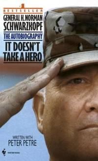 It Doesn't Take a Hero : The Autobiography of General H. Norman Schwarzkopf by Schwarzkopf, Norman - 1993